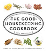 The Good Housekeeping Cookbook: 1,275 Recipes from America's Favorite Test Kitchen