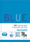 House Beautiful Blue: 350 Inspiring Ways to Decorate with Blue