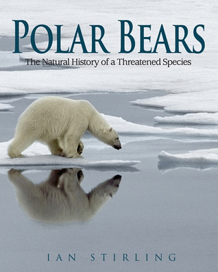 Polar Bears: A Natural History of a Threatened Species
