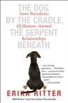 The Dog by the Cradle, the Serpent Beneath: Some Paradoxes of Human - Animal Relationships