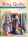 Baby Quilts: 15 Original Designs for Every Nursery D?cor