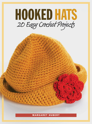 Hooked Hats by Margaret Hubert