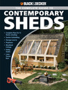 Black & Decker The Complete Guide to Contemporary Sheds: Complete plans for 12 Sheds, Including Garden Outbuilding, Storage Lean-to, Playhouse, Woodland Cottage, Hobby Studio, Lawn Tractor Barn