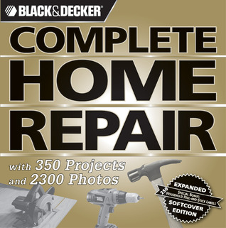 Black & Decker Complete Home Repair by Creative Publishing Interna...
