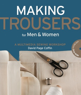 Making Trousers for Men & Women by David Page Coffin