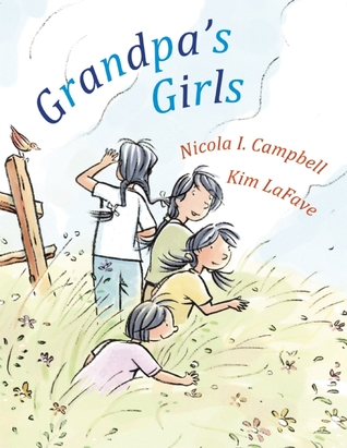 Grandpa's Girls by Nicola I. Campbell