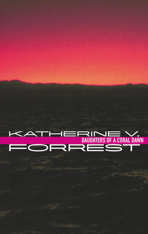 Daughters of a Coral Dawn by Katherine V. Forrest