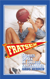 Fratsex: Stories of Gay Sex in College Fraternities