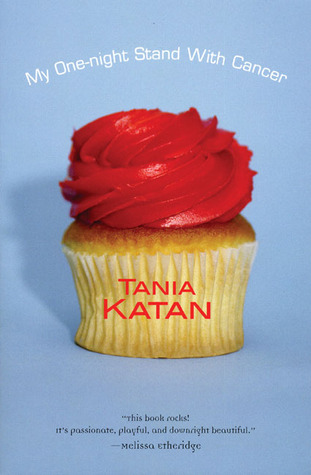 My One-Night Stand With Cancer by Tania Katan