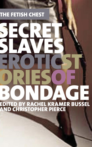 Download Secret Slaves: Erotic Stories of Bondage PDF