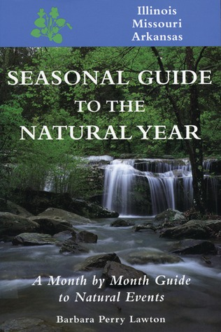 Seasonal Guide to the Natural Year by Barbara Perry Lawton