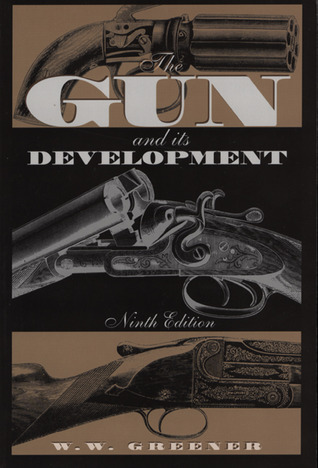 The Gun and its Development by William Wellington Greener