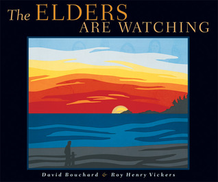 The Elders Are Watching by David Bouchard