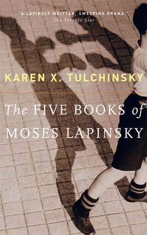 The Five Books of Moses Lapinsky by Karen X. Tulchinsky