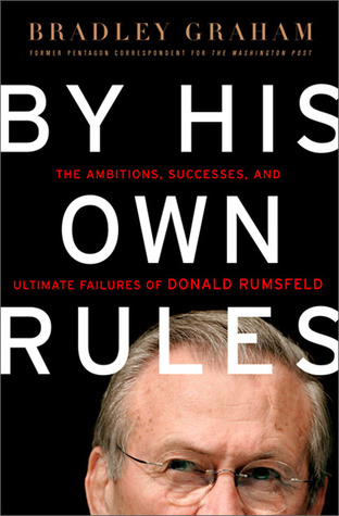 By His Own Rules by Bradley Graham