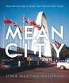 Mean City: From Architecture to Design: How Toronto Went Boom!