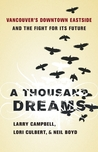 A Thousand Dreams: VancouverÕs Downtown Eastside and the Fight for Its Future