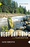 52 Best Day Trips from Vancouver