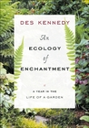 An Ecology of Enchantment: A Year in the Life of a Garden