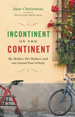 Incontinent on the Continent by Jane Christmas
