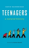 Teenagers: A Natural History: A Natural History