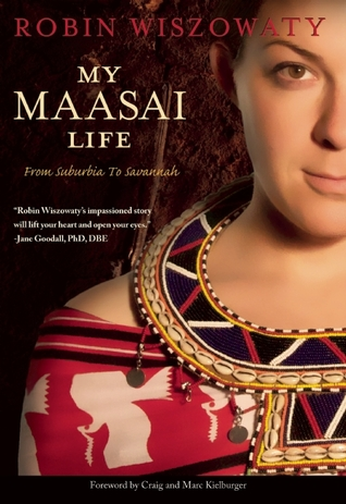 My Maasai Life by Robin Wiszowaty