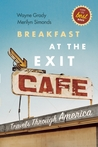 Breakfast at the Exit Cafe: Travels Through America