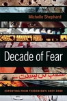Decade of Fear by Michelle Shephard