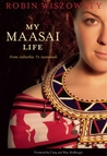 My Maasai Life: From Suburbia to Savannah