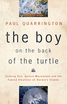 The Boy on the Back of the Turtle: Seeking God, Quince Marmalade, and the Fabled Albatross on Darwin's Islands