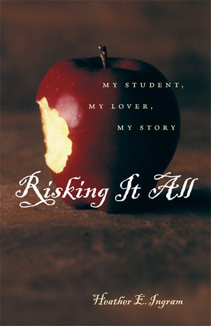 Risking It All by Heather E. Ingram