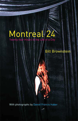 Montreal 24: Twenty-four Hours in the Life of a City