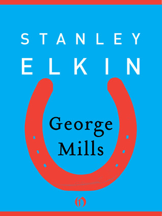 George Mills by Stanley Elkin