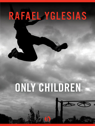 Only Children by Rafael Yglesias