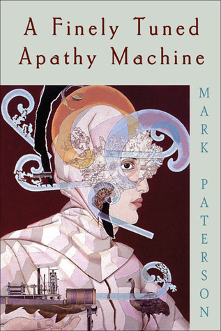 A Finely Tuned Apathy Machine by Mark Paterson