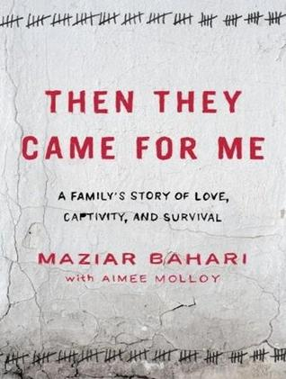 Then They Came for Me by Maziar Bahari