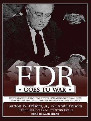 FDR Goes to War by Burton W. Folsom Jr.