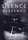 Silence Descends: The End of the Information Age, 2000-2500