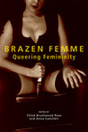 Brazen Femme by Chlo Brushwood Rose