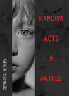 Random Acts of Hatred