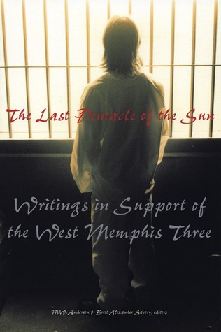 The Last Pentacle of the Sun: Writings in Support of the West Memphis 3  by  Brett Alexander Savory