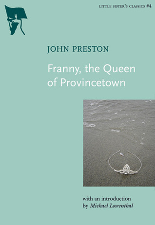 Franny, the Queen of Provincetown by John Preston