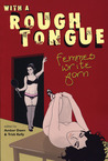 With a Rough Tongue: Femmes Write Porn