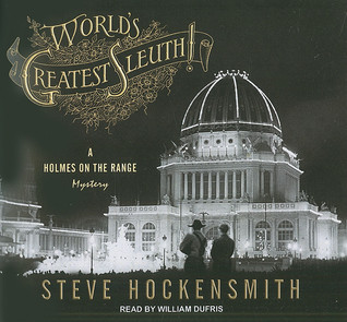 World's Greatest Sleuth! by Steve Hockensmith