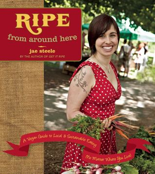Ripe from Around Here by Jae Steele