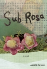 Sub Rosa by Amber Dawn