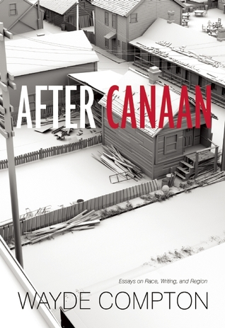After Canaan: Essays on Race, Writing, and Region