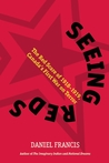 Seeing Reds: The Red Scare of 1918-1919: Canada�s First War on Terror