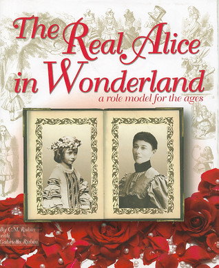 The Real Alice in Wonderland by C.M. Rubin