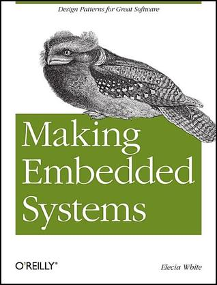 Making Embedded Systems by Elecia White